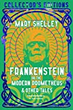 Frankenstein, or The Modern Prometheus (Flame Tree Collector's Editions)