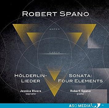 "Robert Spano: Hölderlin-Lieder & Piano Sonata ""Four Elements"""