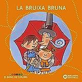 La bruixa Bruna (Llibres Infantils I Juvenils - El Bosc De Colors)
