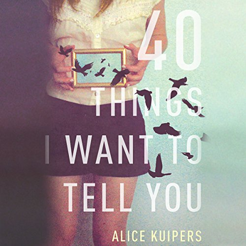 40 Things I Want to Tell You audiobook cover art