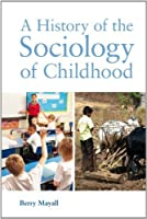 A History of the Sociology of Childhood by Berry Mayall(2013-11-03)