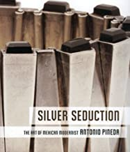 Silver Seduction: The Art of Mexican Modernist Antonio Pineda