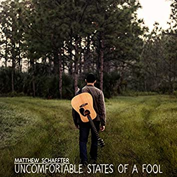 Uncomfortable States of a Fool