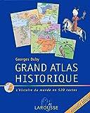 Grand atlas historique - L'histoire du monde en 520 cartes - Larousse - 13/05/2004