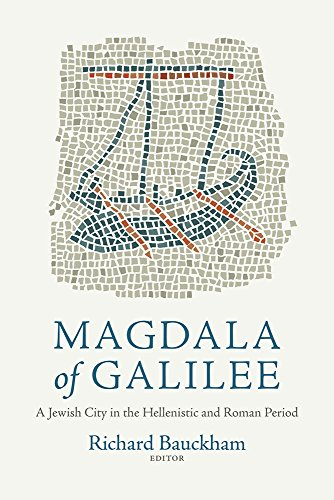 Magdala of Galilee: A Jewish City in the Hellenistic and Roman Period