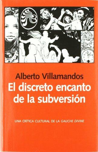EL DISCRETO ENCANTO DE LA SUBVERSION (Libros Abiertos)