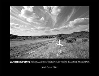 Vanishing Points: Poems and Photographs of Texas Roadside Memorials