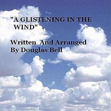 """A Glistening in the Wind"""