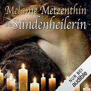 Die Sündenheilerin     Die Sündenheilerin 1              Autor:                                                                                                                                 Melanie Metzenthin                               Sprecher:                                                                                                                                 Katrin Zimmermann                      Spieldauer: 16 Std. und 26 Min.     1.031 Bewertungen     Gesamt 4,1
