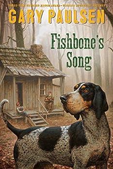 Fishbone's Song by [Gary Paulsen]