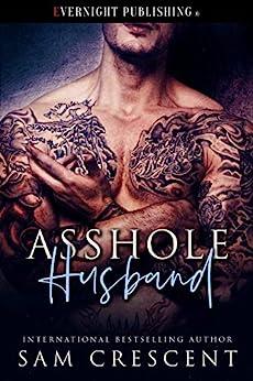 Asshole Husband by [Sam Crescent]