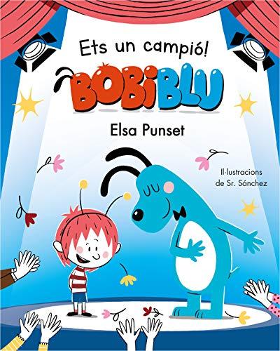 Ets un campió, Bobiblú! (Bobliblú) (Catalan Edition)