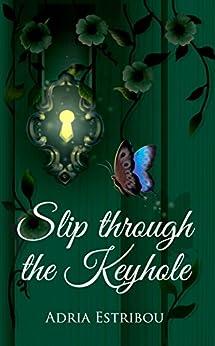 Slip through the Keyhole by [Adria Estribou]
