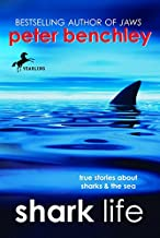 Shark Life: True Stories About Sharks & the Sea (English Edition)