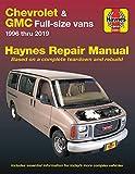 Chevrolet & GMC Full-size Vans 1996 thru 2019 Haynes Repair Manual: 1996 thru 2019 - Based on a complete teardown and rebuild
