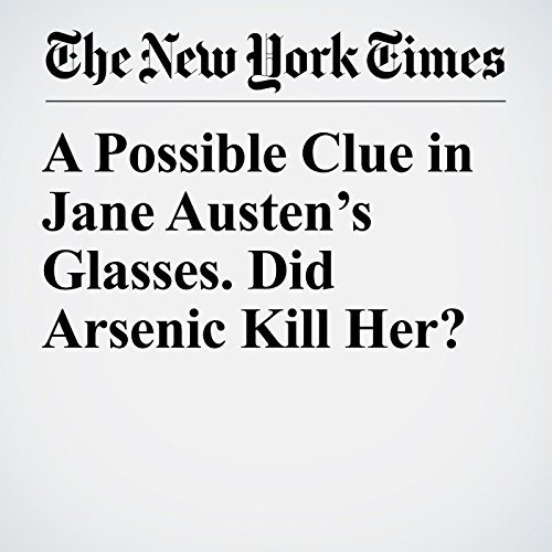 A Possible Clue in Jane Austen's Glasses. Did Arsenic Kill Her? copertina