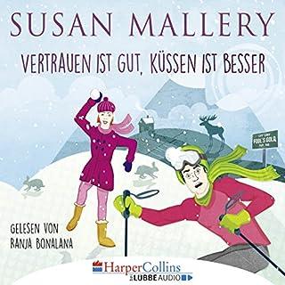 Vertrauen ist gut, Küssen ist besser                   Autor:                                                                                                                                 Susan Mallery                               Sprecher:                                                                                                                                 Ranja Bonalana                      Spieldauer: 4 Std. und 25 Min.     49 Bewertungen     Gesamt 4,1