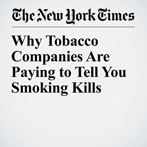 Why Tobacco Companies Are Paying to Tell You Smoking Kills copertina