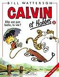 Calvin et Hobbes, tome 8 - Elle est pas belle, la vie ?