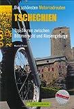 Tschechien: Top-Touren zwischen Böhmerwald und Hoher Tatra (Motorrad-Reiseführer)