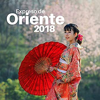 Expreso de Oriente 2018 - Música Asiática, China, Japonesa, Hindú