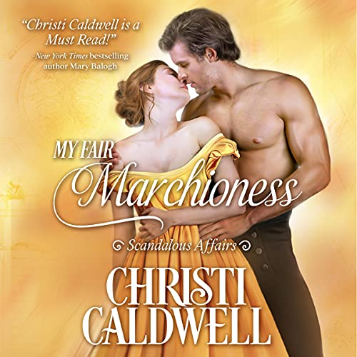 My Fair Marchioness Audiobook By Christi Caldwell cover art