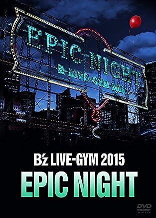 B'z LIVE-GYM 2015 -EPIC NIGHT-【LIVE DVD】