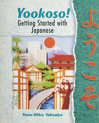 Yookoso! Getting Started with Contemporary Japanese