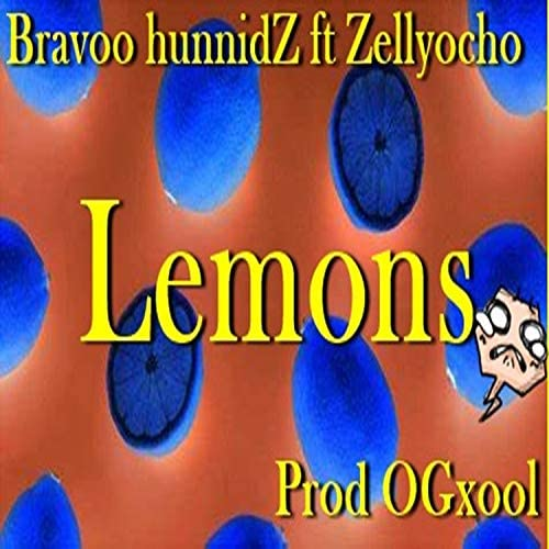 Bravoo Hunnidz feat. Zellyocho