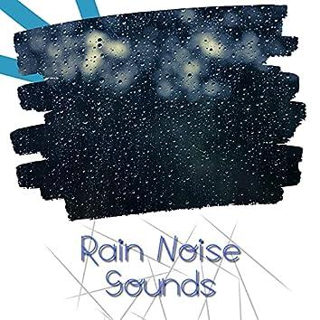 Rain Noise Sounds