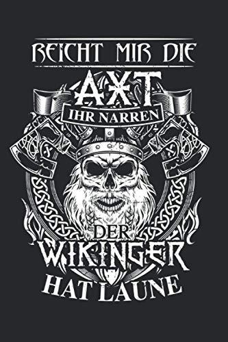 Reicht mir die Axt Ihr Narren Der Wikinger Hat Laune: Wikinger Hat Laune & Thor Notizbuch 6' x 9' Axt Geschenk für Valhalla & Vikings