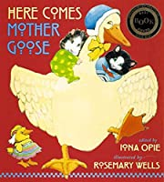 Here Comes Mother Goose (My Very First Mother Goose)