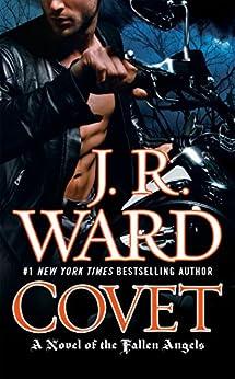 [J.R. Ward]のCovet: A Novel of the Fallen Angels (English Edition)