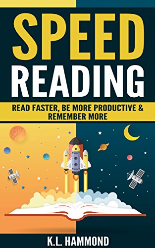 Speed Reading: Read Faster, Be More Productive & Remember More (English Edition)