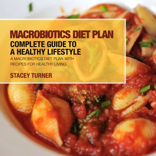 Macrobiotics Diet Plan: Complete Guide to a Healthy Lifestyle audiobook cover art