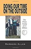 Doing Our Time on the Outside: One Prison Family of 2.5 Million