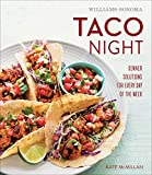 Taco Night: Dinner Solutions for Every Day of the Week (Williams-Sonoma)