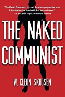 The Naked Communist (The Naked Series) (Volume 1) by W. Cleon Skousen (2014-05-02)