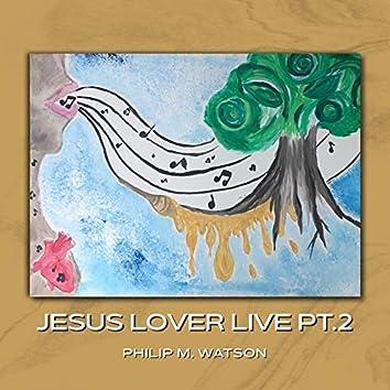 Jesus Lover Live Pt. 2