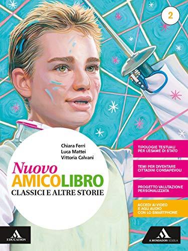 Nuovo amico libro. Con Quaderno. Per la Scuola media. Con e-book. Con espansione online. Letteratura + quaderno + mebook (Vol. 2)