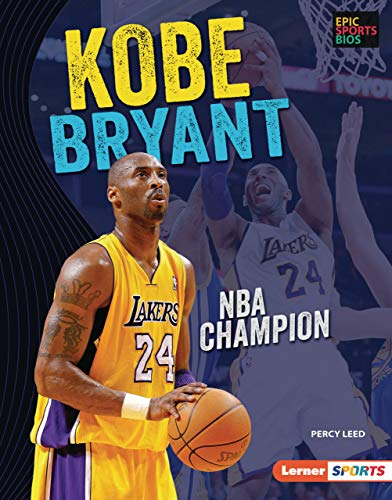Kobe Bryant: NBA Champion (Epic Sports Bios (Lerner  Sports)) (English Edition)