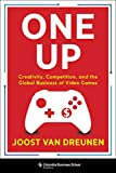 One Up: Creativity, Competition, and the Global Business of Video Games