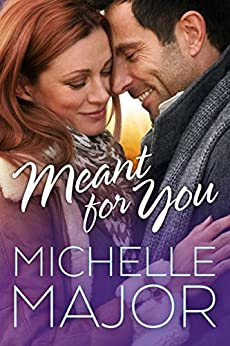 Meant for You (Colorado Hearts Book 4) by [Michelle Major]