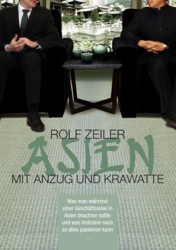 Asien mit Anzug und Krawatte: Was man während einer Geschäftsreise in Asien beachten sollte und was trotzdem noch so alles passieren kann ...