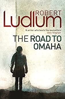 The Road to Omaha by [Robert Ludlum]