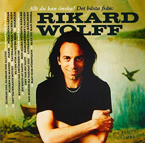 Rikard Wolff - Allt Du Kan Önska! Det Bästa F