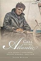 Call of the Atlantic: Jack London's Publishing Odyssey Overseas, 1902-1916