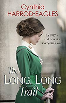 The Long, Long Trail: War at Home, 1917 by [Cynthia Harrod-Eagles]