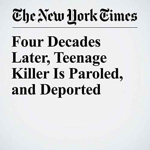 Four Decades Later, Teenage Killer Is Paroled, and Deported copertina