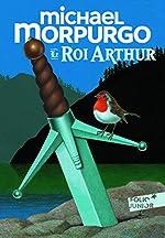 Le roi Arthur - Folio Junior - A partir de 9 ans de Michael Morpurgo